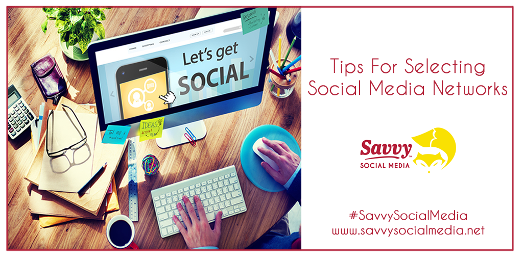 Tips For Selecting Social Media Networks