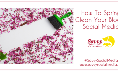 How To Spring Clean Your Blog & Social Media