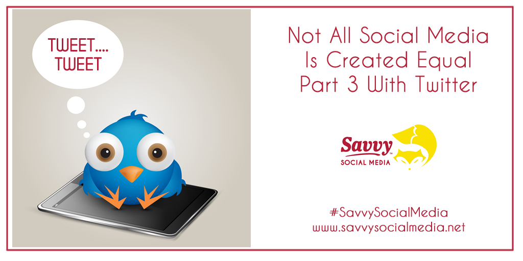 Not All Social Media Is Created Equal – Part 3 with Twitter