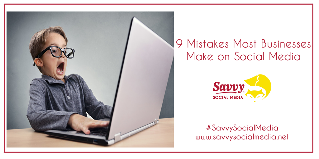 9 Mistakes Most Businesses Make On Social Media (Infographic)