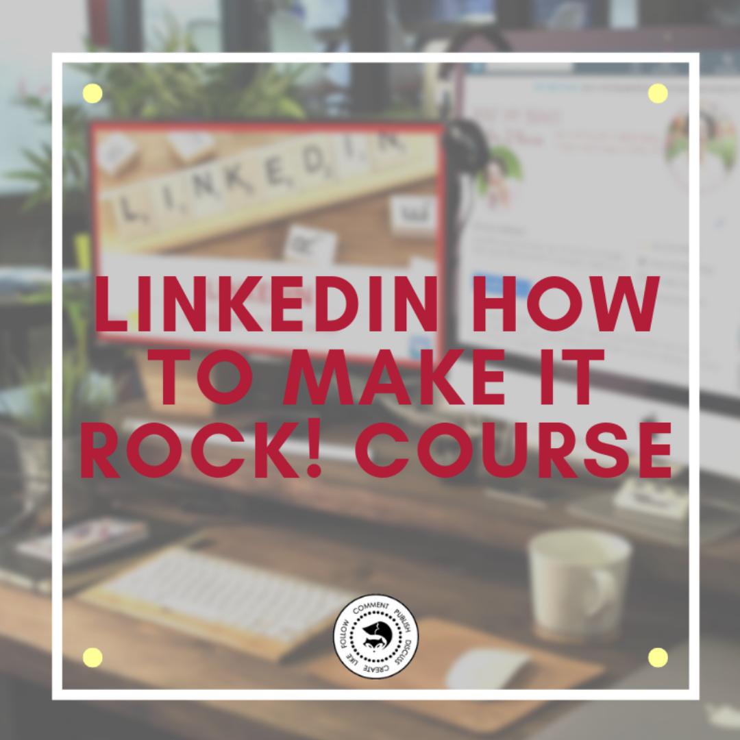 LinkedIn How To Make It Rock