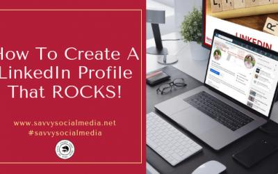 How To Create A LinkedIn Profile That ROCKS!