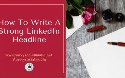 How To Write A Strong LinkedIn Headline