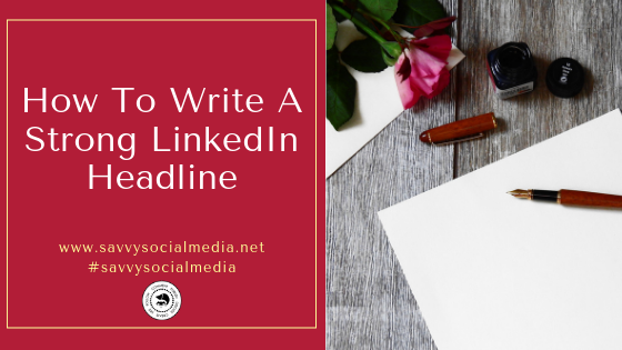How To Write A Strong LinkedIn Headline